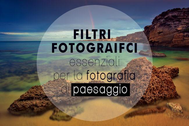 Filtro ND strumento indispensabile per il fotografo di paesaggi