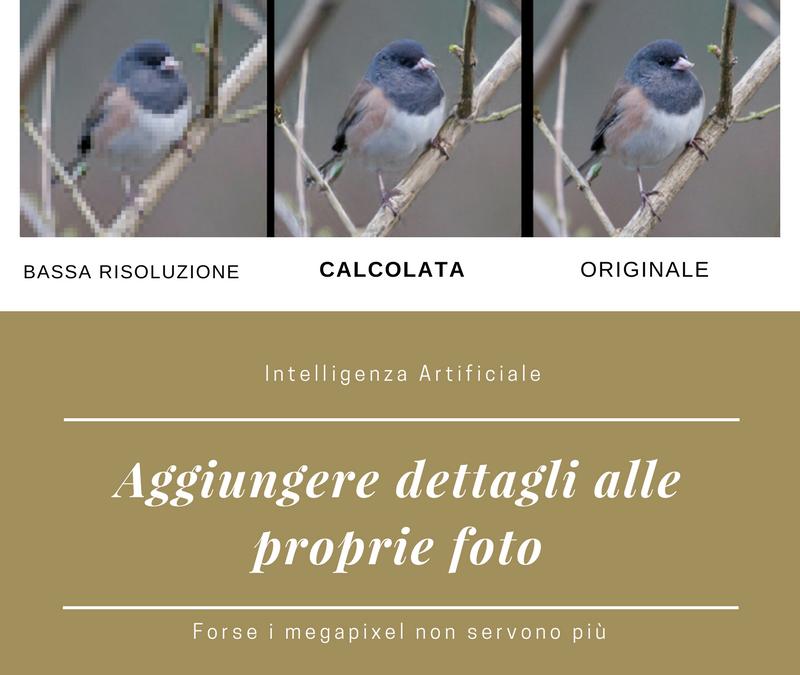 L'intelligenza artificiale aggiunge dettaglio alle nostre foto